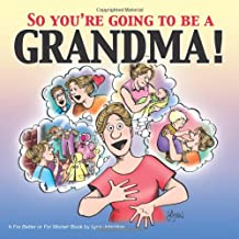 So You're Going to Be a Grandma!: A For Better or For Worse Book