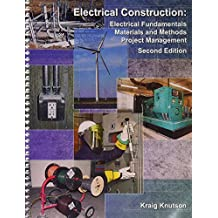 Electrical Construction: Electrical Fundamentals, Materials and Methods, Project Management