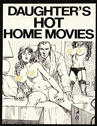 Daughter's Hot Home Movies - Adult Erotic Novel