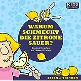CD WISSEN Junior - KIDS Academy: Warum schmeckt die Zitrone sauer? Coole Antworten auf clevere Fragen: Essen & Trinken, 1 CD