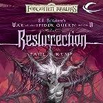 Resurrection: Forgotten Realms: War of the Spider Queen, Book 6 | Paul S. Kemp