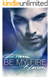 Liam Harsen: Be My Fire (Band 1)