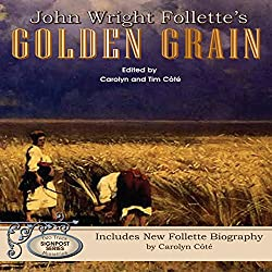 John Wright Follette's Golden Grain