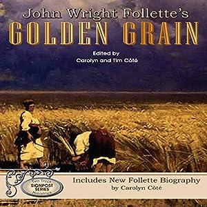 John Wright Follette's Golden Grain Audiobook