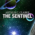 The Sentinel Audiobook by Arthur C. Clarke Narrated by Ralph Lister
