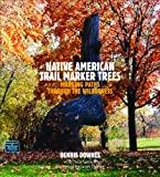 Native American Trail Marker Trees, Dennis Downes, 0979789281