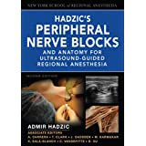 Hadzic's Peripheral Nerve Blocks and Anatomy for Ultrasound-Guided Regional Anesthesia (New York School of Regional Anesthesi