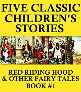 Amazon.com: 5 Classic Children's Stories (Illustrated): Red Riding Hood & other Fairy Tales
