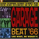 GARAGE BEAT '66 - VOLUME 1 - LIKE WHAT, ME WORRY?!?