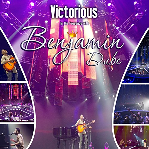 Victorious In His Presence By Benjamin Dube On Amazon