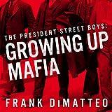 The President Street Boys: Growing Up Mafia