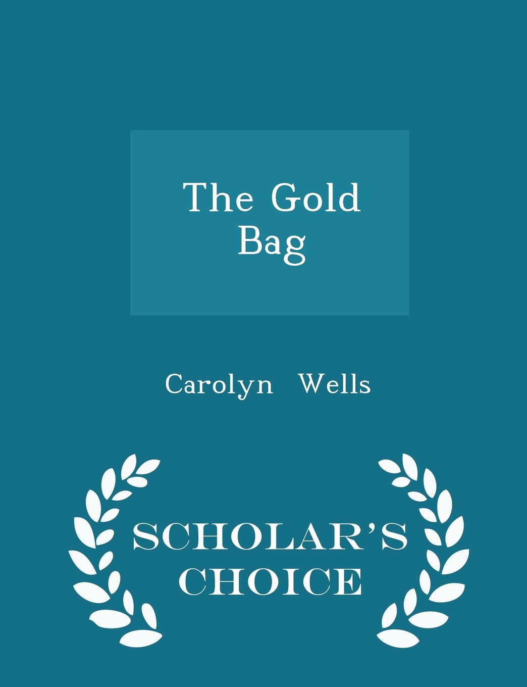 Read Online The Gold Bag - Scholar's Choice Edition ebook