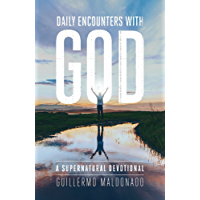 Daily Encounters with God: A Supernatural Devotional