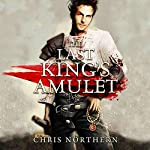 The Last King's Amulet: The Price of Freedom | Chris Northern