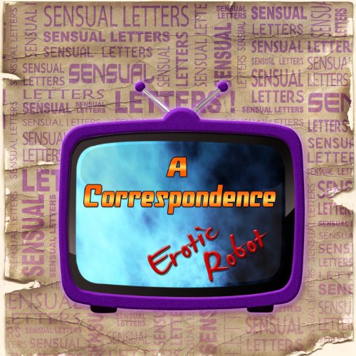 - Sensual Letters a Correspondence [Explicit]