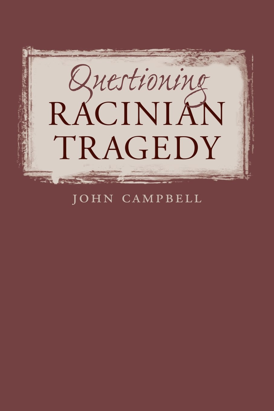 Download Questioning Racinian Tragedy (North Carolina Studies in the Romance Languages and Literatures) PDF