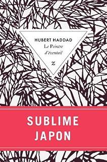 Le peintre d'éventail : roman, Haddad, Hubert