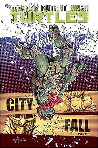 Teenage Mutant Ninja Turtles Volume 6: City Fall Part 1: Tom ...
