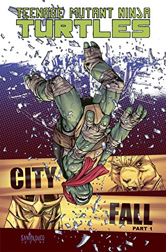 Teenage Mutant Ninja Turtles Volume 6: City Fall Part 1 -