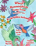 Where Hummingbirds Come from Bilingual German English, Adele Crouch, 1463798261