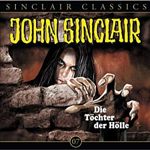Töchter der Hölle (John Sinclair Classics 7) Hörspiel
