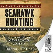 Seahawk Hunting: Seahawk Trilogy, Book 2 | Randall Peffer