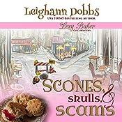 Scones, Skulls, & Scams: Lexy Baker Cozy Mystery Series, Book 8 | Leighann Dobbs