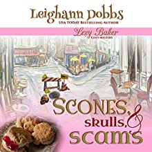 Scones, Skulls, & Scams: Lexy Baker Cozy Mystery Series, Book 8 Audiobook by Leighann Dobbs Narrated by Hollis McCarthy