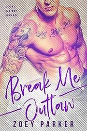BREAK ME, OUTLAW: A Dark Bad Boy Romance
