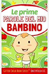 Le prime parole del mio bambino (My Baby's First Words Vol. 6) (Italian Edition) Kindle Edition