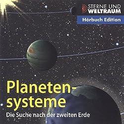 Planetensysteme. Die Suche nach der zweiten Erde