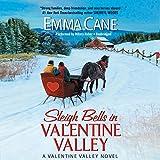 Sleigh Bells in Valentine Valley (Valentine Valley series, Book 6)