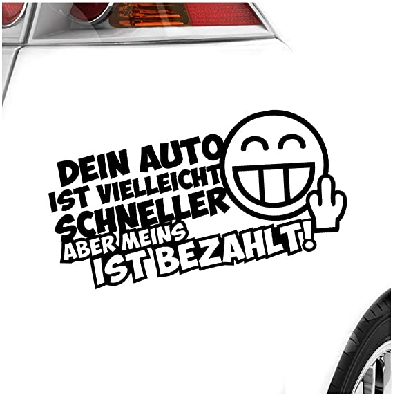 Kiwistar Aufkleber Dein Auto Ist Vielleicht Schneller Meins Bezahlt Autoaufkleber Sticker Bomb Decals Tuning Bekleben Auto