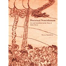 Doctrinal Nourishment: Art and Anarchism in the Time of James Ensor: Written by Theresa Papanikolas, 2009 Edition, Publisher: Los Angeles County Museum of Art [Paperback]