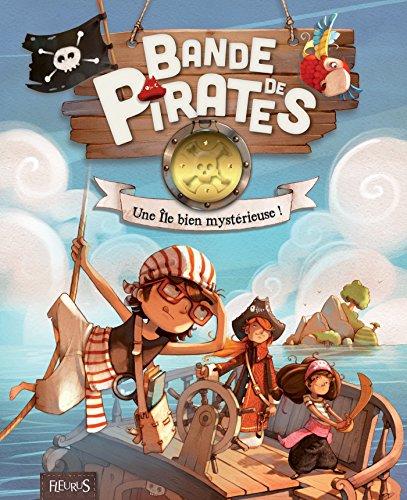Une Île bien mystérieuse ! (Bande de pirates) (French Edition)]()