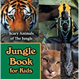 Jungle Book for Kids: Scary Animals of The Jungle: Wildlife Books for Kids (Children's Animal Books)