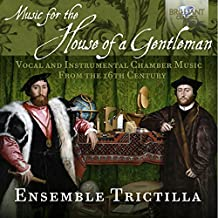 Music for the House of a Gentleman - Vocal & Instrumental Chamber Music from the 16th Century