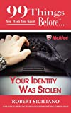 99 Things You Wish You Knew Before®... Your Identity Was Stolen, Robert Siciliano, 0983212295
