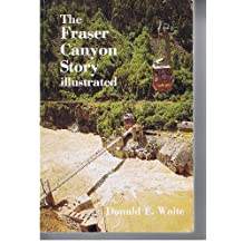 The Fraser Canyon Story Illustrated