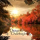 Prayers of Thanksgiving - Thanksgiving Songs for Family Celebration
