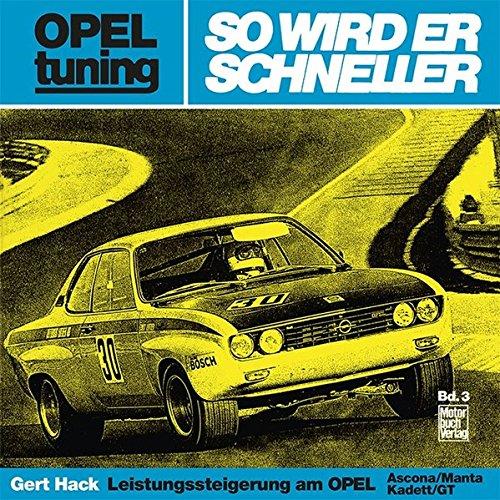 Opel tuning - So wird er schneller: Leistungssteigerung am Opel Ascona/Manta/Kadett/GT