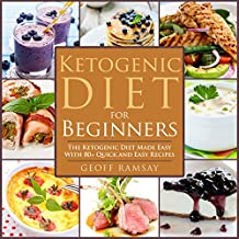 Ketogenic Diet: Ketogenic Diet For Beginners: The Ketogenic Diet Made Easy with 80+ Quick and Easy Recipes: Ketogenic Diet for Beginners