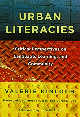 Urban Literacies: Critical Perspectives on Language, Learning, and Community (Language and Literacy Series)