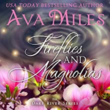 Fireflies and Magnolias: Dare River, Book 3 Audiobook by Ava Miles Narrated by Em Eldridge