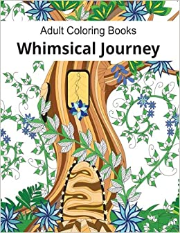 Adult Coloring Books: Whimsical Journey Coloring Books for Adults ...