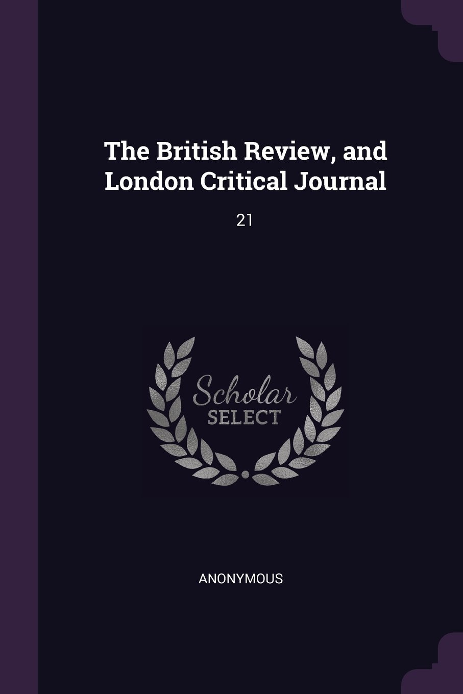Download The British Review, and London Critical Journal: 21 pdf epub