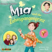 Mia und der Zahnspangenprinz | Susanne Fülscher