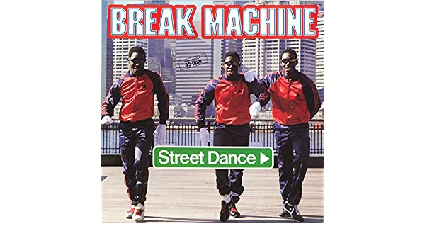 Break Machine - Break Machine - Street Dance - Metronome - 817 940-1 - Amazon.com Music
