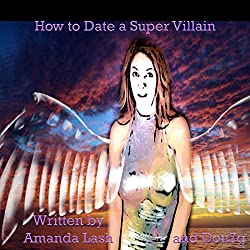 How to Date a Supervillain
