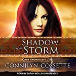 Shadow of the Storm: Out from Egypt Series, Book 2 | Connilyn Cossette